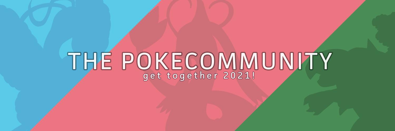 The PokéCommunity: Get-Together 2021